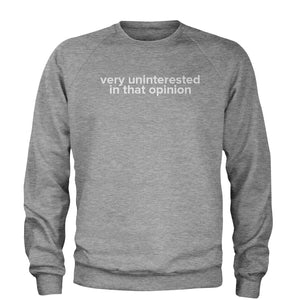 Very Uninterested In That Opinion Adult Crewneck Sweatshirt