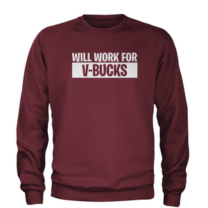 Will Work For V-Bucks Adult Crewneck Sweatshirt