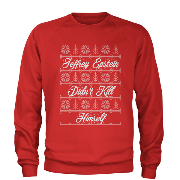 Ugly Jeffrey Epstein Didn't Kill Himself Ugly Christmas Adult Crewneck Sweatshirt