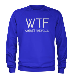 WTF Where's The Food  Adult Crewneck Sweatshirt