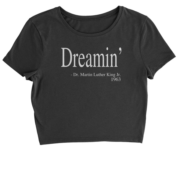 Dreamin Martin Luther King Quote  Cropped T-Shirt