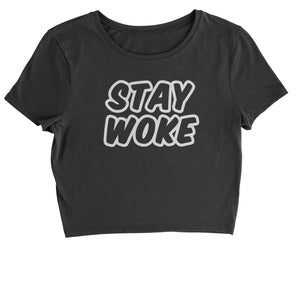 Stay Woke #StayWoke Black Lives Matter  Cropped T-Shirt