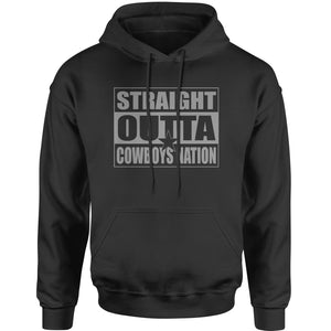 Straight Outta Cowboys Nation Football  Adult Hoodie Sweatshirt