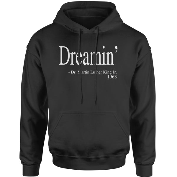 Dreamin Martin Luther King Quote  Adult Hoodie Sweatshirt