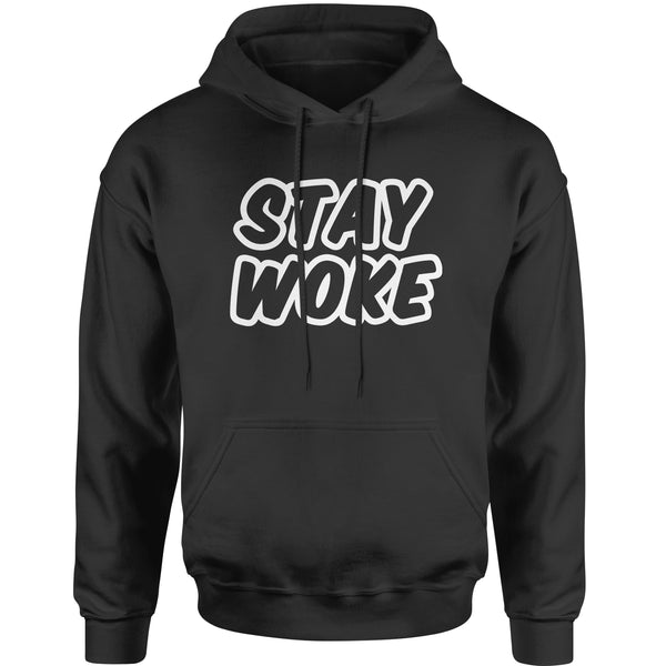 Stay Woke #StayWoke Black Lives Matter  Adult Hoodie Sweatshirt