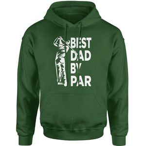 Best Dad By Par Golfing Gift For Father Adult Hoodie Sweatshirt