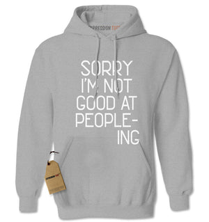 I'm Not Good At Peopleing Adult Hoodie Sweatshirt