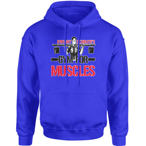 Dwight Schrute Gym For Muscles Adult Hoodie Sweatshirt