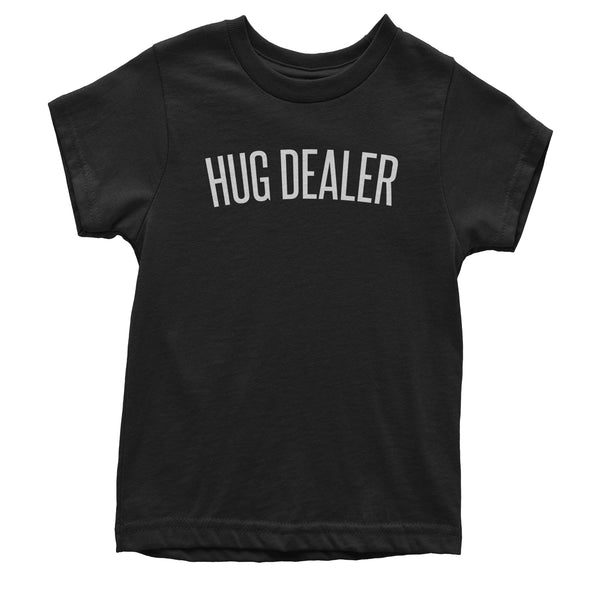 Hug Dealer  Youth T-shirt