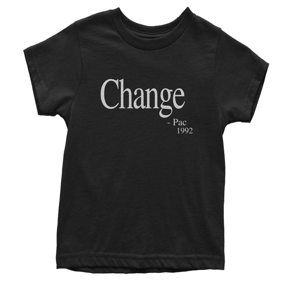 Change - Pac Quote 1992  Youth T-shirt