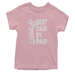 Best Dad By Par Golfing Gift For Father Youth T-shirt