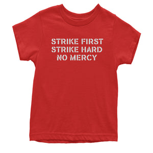 Strike First Strike Hard No Mercy Youth T-shirt