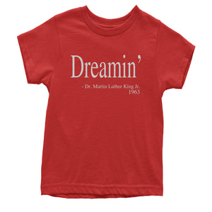 Dreamin Martin Luther King Quote  Youth T-shirt