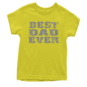Best Dad Ever Father's Day  Youth T-shirt