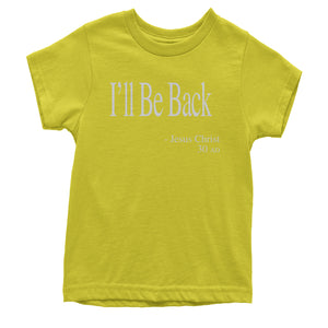 I'll Be Back Jesus Christ Quote Youth T-shirt