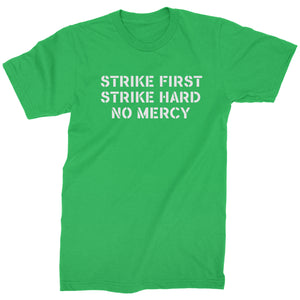 Strike First Strike Hard No Mercy Mens T-shirt
