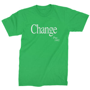 Change - Pac Quote 1992  Mens T-shirt
