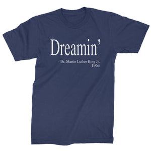 Dreamin Martin Luther King Quote  Mens T-shirt