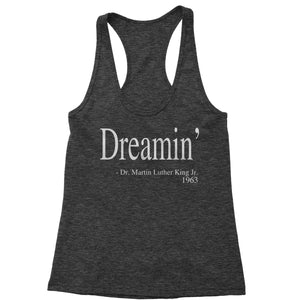 Dreamin Martin Luther King Quote  Racerback Tank Top for Women