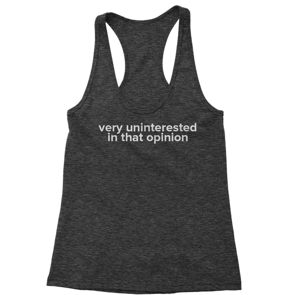 Very Uninterested In That Opinion Racerback Tank Top for Women