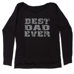 Best Dad Ever Father's Day  Slouchy Off Shoulder Oversized Sweatshirt