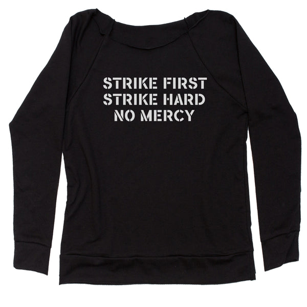 Strike First Strike Hard No Mercy Slouchy Off Shoulder Sweatshirt