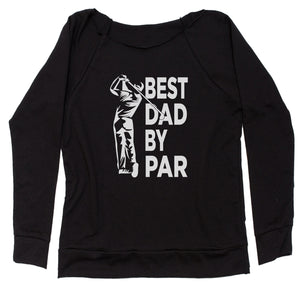Best Dad By Par Golfing Gift For Father Slouchy Off Shoulder Sweatshirt