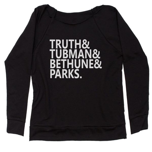 Truth Tubman Bethune Parks  Slouchy Off Shoulder Sweatshirt