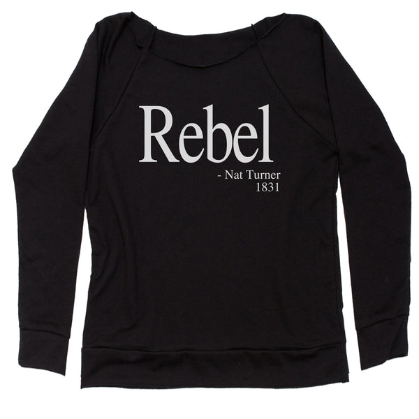 Rebel Nat Turner 1831 Quote  Slouchy Off Shoulder Sweatshirt