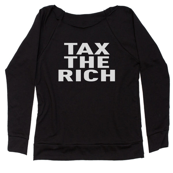 Tax The Rich Progressive Activist  Slouchy Off Shoulder Sweatshirt