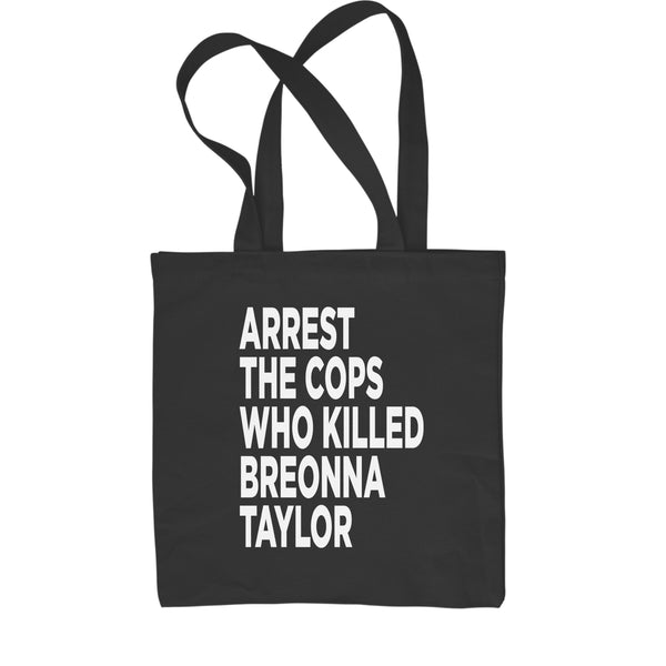 Arrest The Cops Who Killed Breonna Taylor Shopping Tote Bag