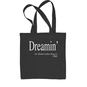 Dreamin Martin Luther King Quote  Shopping Tote Bag