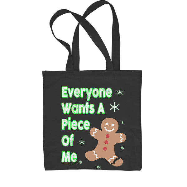 Everyone Wants A Piece Of Me Gingerbread Shopping Tote Bag