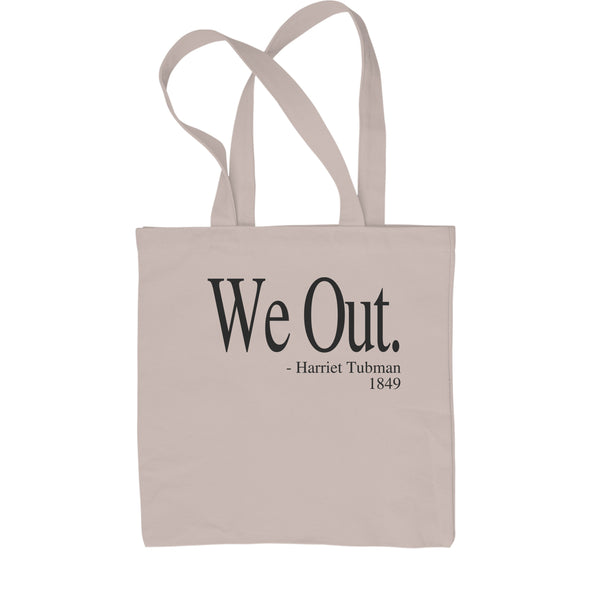 We Out (Black Print) Harriet Tubman Funny Quote  Shopping Tote Bag