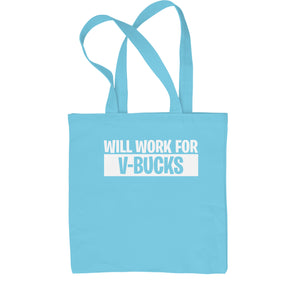 Will Work For V-Bucks Shopping Tote Bag