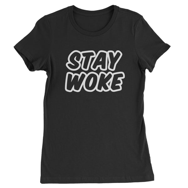 Stay Woke #StayWoke Black Lives Matter  Womens T-shirt