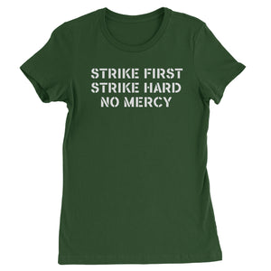 Strike First Strike Hard No Mercy Womens T-shirt