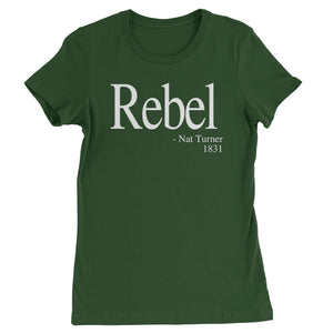 Rebel Nat Turner 1831 Quote  Womens T-shirt