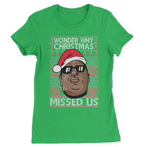 Wonder Why Christmas Missed Us Ugly Christmas Womens T-shirt