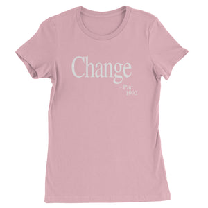 Change - Pac Quote 1992  Womens T-shirt