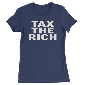 Tax The Rich Progressive Activist  Womens T-shirt