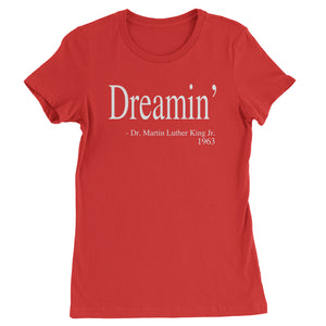 Dreamin Martin Luther King Quote  Womens T-shirt