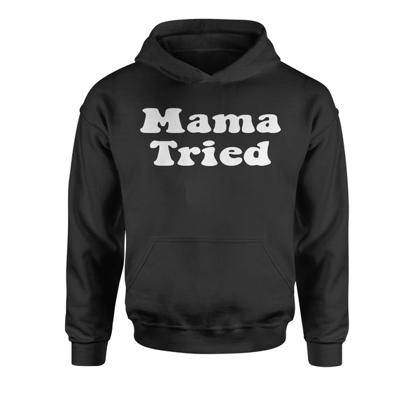 Mama Tried Country Music Youth-Sized Hoodie