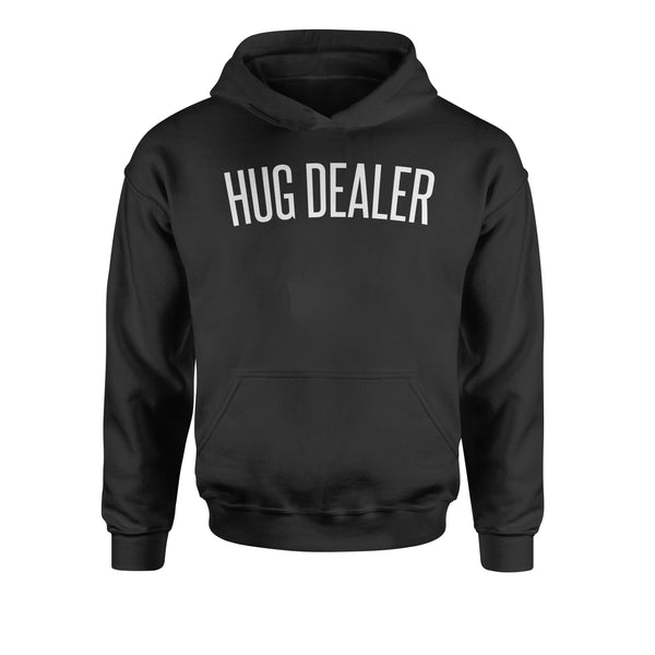 Hug Dealer  Youth-Sized Hoodie