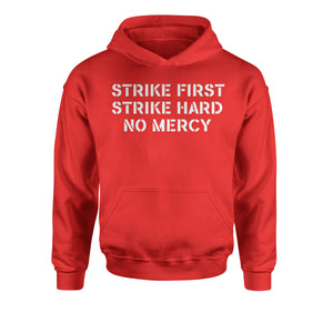 Strike First Strike Hard No Mercy Youth-Sized Hoodie