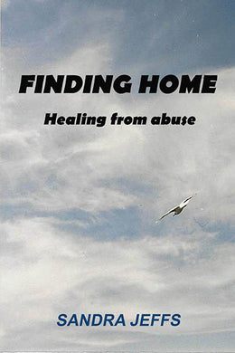 Finding Home: Healing from Abuse - Book - Sandra Jeffs
