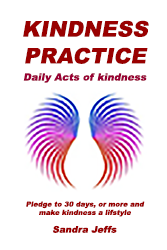 Z - COMING SOON!   Kindness Practice: Daily Acts of Kindness - Work Book - Sandra Jeffs