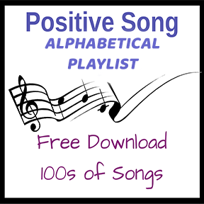 Positive Song Alphabetical Playlist - Free Download - Sandra Jeffs