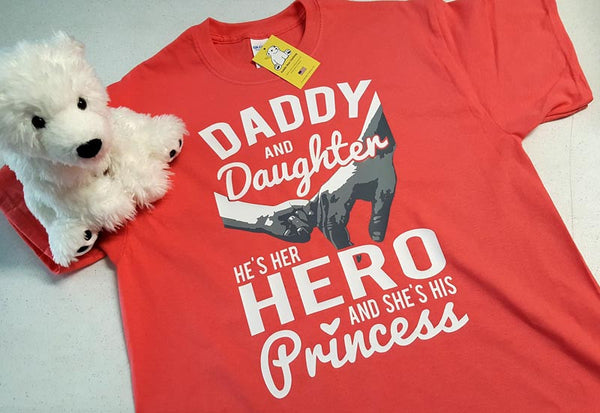 Daddy and Daughter - Her Hero His Princess T-shirt - All Sizes