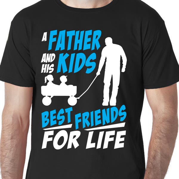A Father and his Kids - Best Friends for Life T-shirt - All Sizes